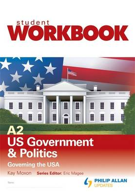 A2 US Government & Politics: Governing the USA: Workbook Single Copy (Paperback)