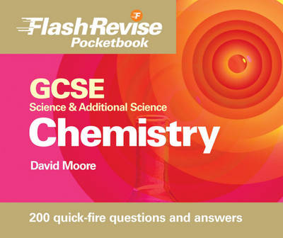 GCSE Science and Additional Science: Chemistry Flash Revise Pocketbook (Paperback)
