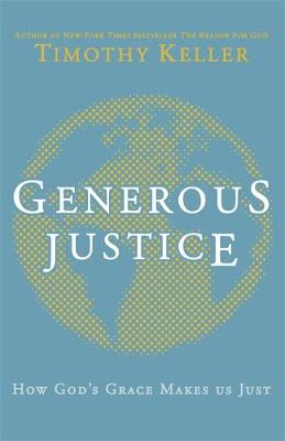 Generous Justice: How God's Grace Makes Us Just (Hardback)