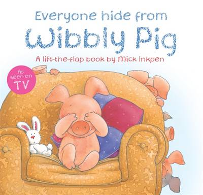 Everyone Hide from Wibbly Pig - Wibbly Pig 68 (Paperback)