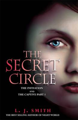 The Initiation: Part 1: The Initiation and the Captive - Secret Circle 1 (Paperback)