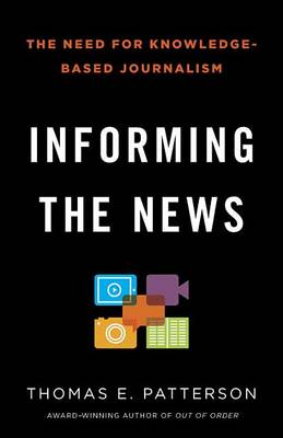 Informing the News: The Need for Knowledge-Based Journalism (Paperback)
