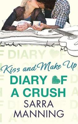 Kiss and Make Up - Diary of a Crush 2 (Paperback)