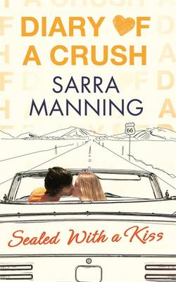 Sealed with a Kiss - Diary of a Crush 3 (Paperback)