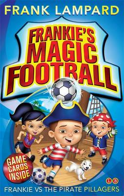 Frankie vs the Pirate Pillagers - Frankie's Magic Football Book 1 (Paperback)