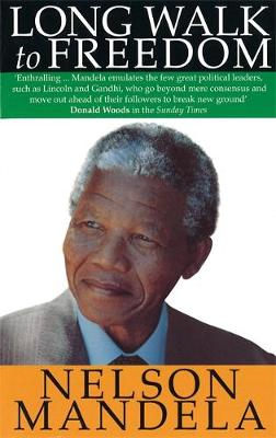 A Long Walk to Freedom: The Autobiography of Nelson Mandela (Paperback)