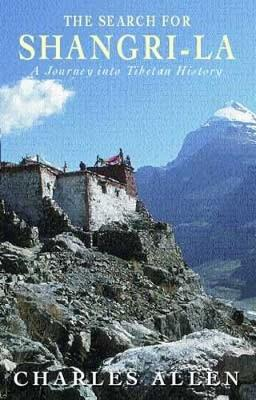 The Search for Shangri-la: A Journey into Tibetan History (Paperback)