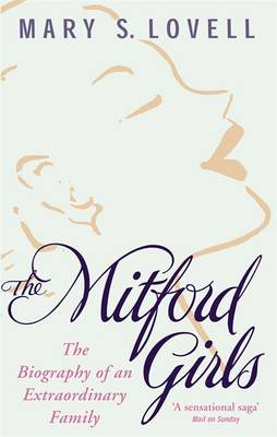 The Mitford Girls: The Biography of an Extraordinary Family (Paperback)