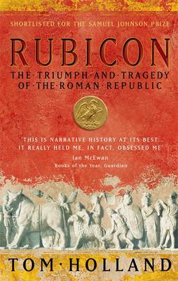 Rubicon: The Triumph and Tragedy of the Roman Republic (Paperback)