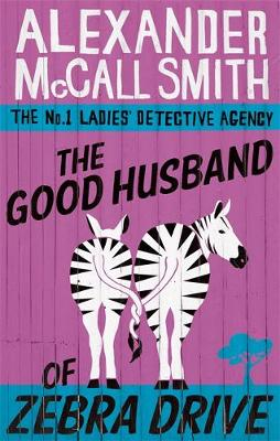 The Good Husband of Zebra Drive - The No. 1 Ladies' Detective Agency 8 (Paperback)