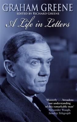 Graham Greene: A Life in Letters (Paperback)