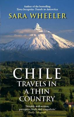 A Chile: Travels in a Thin Country (Paperback)