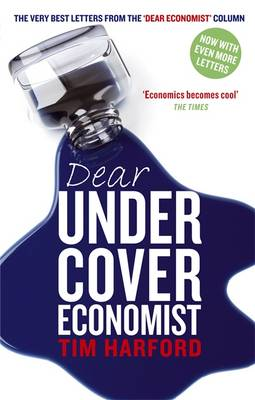 "Dear Undercover Economist: The Very Best Letters from the ""Dear Economist"" Column (Paperback)"
