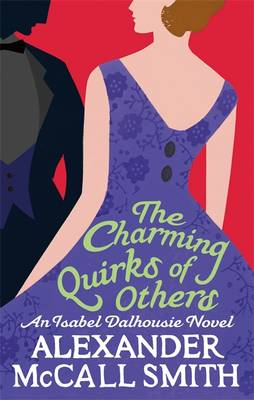 The Charming Quirks of Others: An Isabel Dalhousie Novel - Isabel Dalhousie Novels 7 (Paperback)