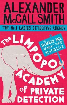 The Limpopo Academy of Private Detection - The No. 1 Ladies' Detective Agency 13 (Paperback)