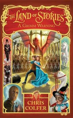 A Grimm Warning - The Land of Stories 03 (Hardback)