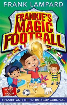 Frankie and the World Cup Carnival - Frankie's Magic Football 6 (Paperback)