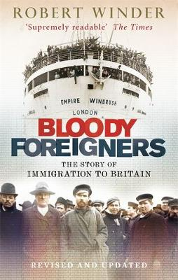 Bloody Foreigners: The Story of Immigration to Britain (Paperback)