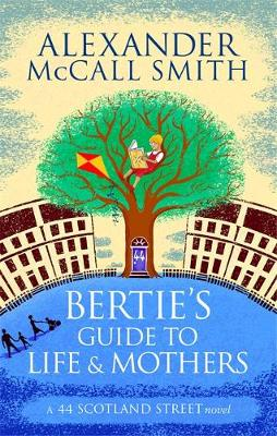 Bertie's Guide to Life and Mothers - 44 Scotland Street 9 (Paperback)