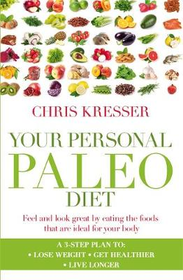 Your Personal Paleo Diet: Feel and Look Great by Eating the Foods That are Ideal for Your Body (Paperback)