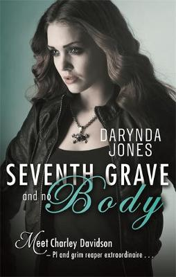 Seventh Grave and No Body - Charley Davidson 7 (Paperback)