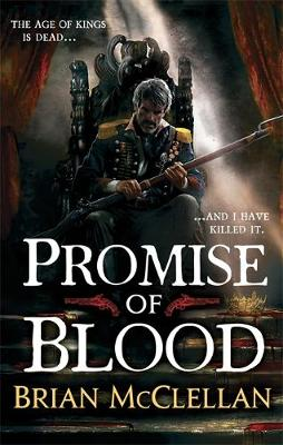 Promise of Blood - The Powder Mage Trilogy Book 1 (Paperback)