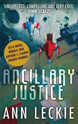 Ancillary Justice - Imperial Radch 1 (Paperback)