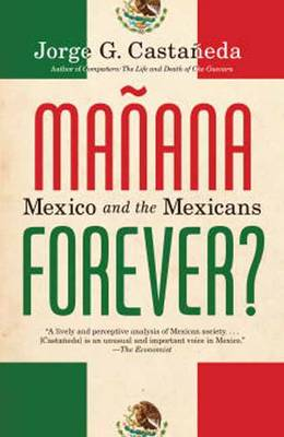 Manana Forever?: Mexico and the Mexicans (Paperback)