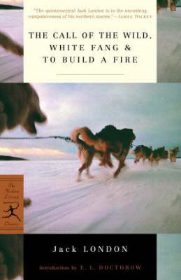 The Call of the Wild: WITH White Fang AND To Build a Fire - Modern Library (Paperback)