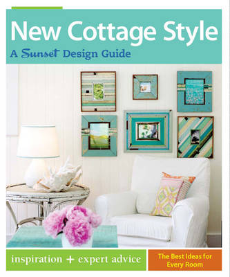 New Cottage Style: A Sunset Design Guide (Paperback)