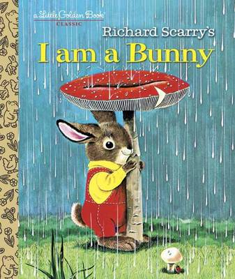 I am a Bunny - Little Golden Books (Hardback)