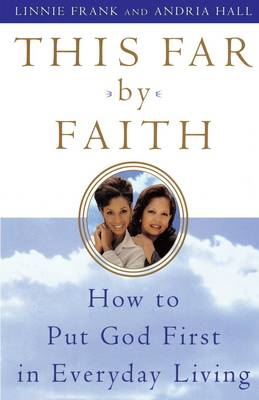 This Far by Faith: How to Put God First in Everyday Living (Paperback)