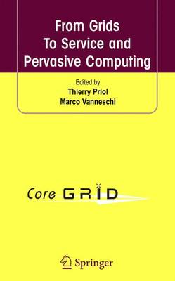 From Grids to Service and Pervasive Computing (Hardback)