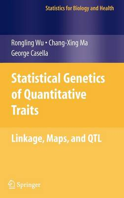 Statistical Genetics of Quantitative Traits: Linkage, Maps and QTL - Statistics for Biology and Health (Hardback)
