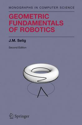 Geometric Fundamentals of Robotics - Monographs in Computer Science (Hardback)