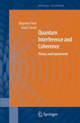 Quantum Interference and Coherence: Theory and Experiments - Springer Series in Optical Sciences v.100 (Hardback)