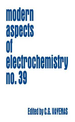 Modern Aspects of Electrochemistry - Modern Aspects of Electrochemistry 39 (Hardback)