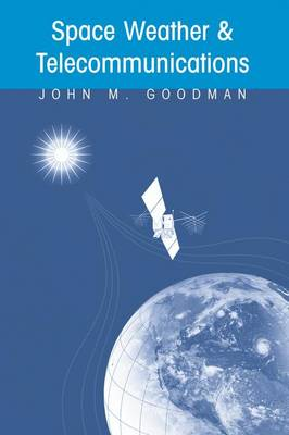 Space Weather and Telecommunications - The Springer International Series in Engineering and Computer Science v. 782 (Hardback)