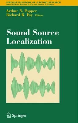 Sound Source Localization - Springer Handbook of Auditory Research v.25 (Hardback)