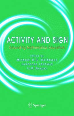 Activity and Sign: Grounding Mathematics Education (Hardback)