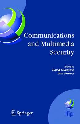 Communications and Multimedia Security: 8th IFIP TC-6 TC-11 Conference on Communications and Multimedia Security, Sept. 15-18, 2004, Windermere, the Lake District, United Kingdom - IFIP Advances in Information and Communication Technology v. 175 (Hardback)