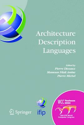 Architecture Description Languages: IFIP TC-2 Workshop on Architecture Description Languages (WADL), World Computer Congress, Aug. 22-27, 2004, Toulouse, France - IFIP Advances in Information and Communication Technology v. 176 (Hardback)