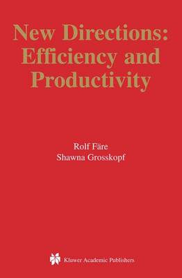 New Directions: Efficiency and Productivity - Studies in Productivity and Efficiency v.3 (Paperback)