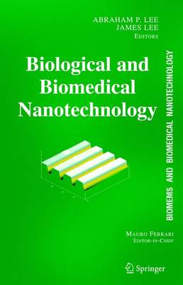 BioMEMS and Biomedical Nanotechnology: Biological and Biomedical Nanotechnology v. 1 (Hardback)