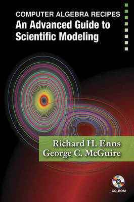 Computer Algebra Recipes: An Advanced Guide to Scientific Modeling (Paperback)