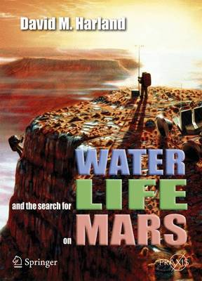 Water and the Search for Life on Mars - Springer Praxis Books / Space Exploration (Paperback)