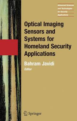 Optical Imaging Sensors and Systems for Homeland Security Applications 2006 - Advanced Sciences and Technologies for Security Applications v.2 (Hardback)