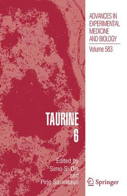 Taurine: v. 6 - Advances in Experimental Medicine and Biology v. 583 (Hardback)