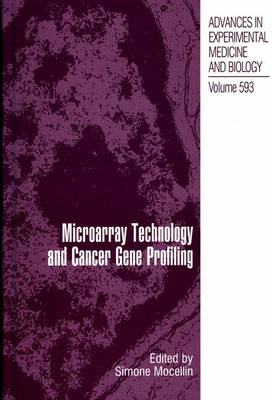 Microarray Technology and Cancer Gene Profiling - Advances in Experimental Medicine and Biology v. 593 (Hardback)