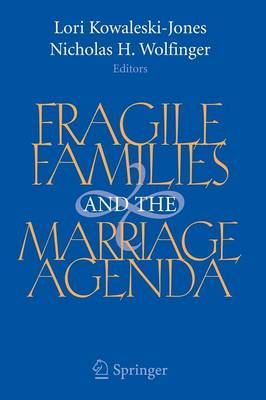 Fragile Families and the Marriage Agenda (Paperback)